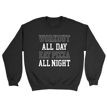 Workout all day eat pizza all night, Workout, gym, fitness, yoga outfit Crewneck Sweatshirt
