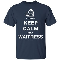 I Can't Keep Calm I'm A Waitress T-Shirt
