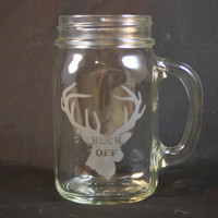 Buck Off Drinking Glass, Deer Drinking Glass, Etched Mug, Sand Etched Image, Man Cave, Outdoorsman, Bar Ware
