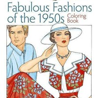 Fabulous Fashions of the 1950s Coloring Book Creative Haven Coloring Books CLR