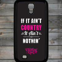 Country Girl ® Ain't Country Galaxy S4 Phone Case/Cover