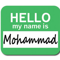 Mohammad Hello My Name Is Mouse Pad