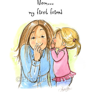 Mother and daughter wall art print - My first friend...- Offered with or without text