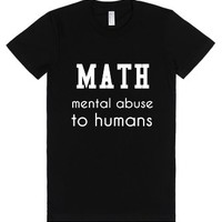 Math Mental Abuse To Humans-Female Black T-Shirt
