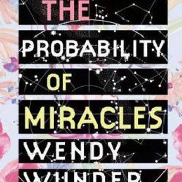 The Probability of Miracles: Wendy Wunder: 9781595144805: