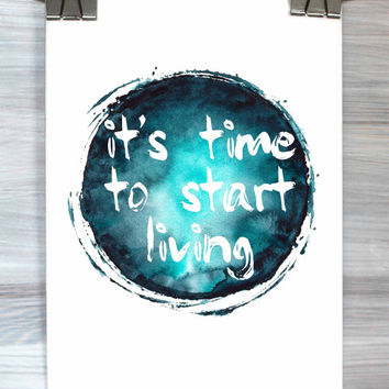 It's Time To Start Living Poster Inspirational Wall Art Print Watercolor Motivational Typography Quote Dorm Room Bedroom Home Decor