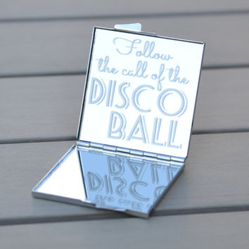 Gifts under 20 | Inspirational quote compact mirror: Follow the call of the disco ball | Stocking stuffer | Small gift idea