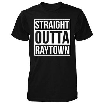 Straight Outta Raytown City. Cool Gift - Unisex Tshirt