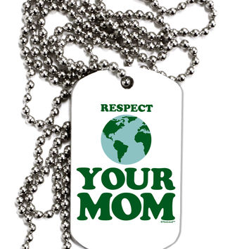 Respect Your Mom - Mother Earth Design - Color Adult Dog Tag Chain Necklace