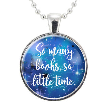 So Many Books, So Little Time Necklace
