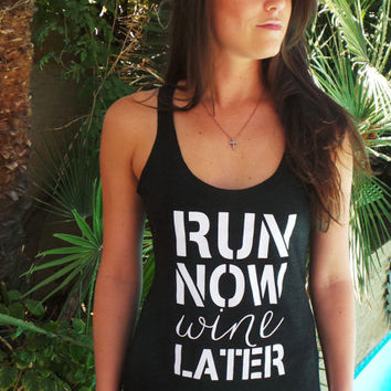Run Now Wine Later Tank, tank tops, 5k, Racerback Running Tank Top. Gym Workout Tank. Flowy Gym Tank. Cross Training Top. Run Now Wine Later