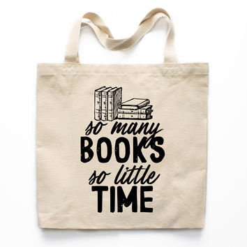 So Many Books So Little Time Canvas Tote Bag