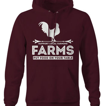 Farming Hoodie Farms Put Food On Table Support Pullover Farmer Tee Chicken Local Foods Organic