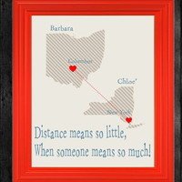 Long Distance Love, Friendship or family Personalized Map Gift-8 x 10 in