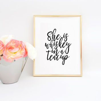 Kitchen Decor Women Gift Cocktail Art Print Bar Decor Whiskey Print Whiskey Bar Sign Gift For Her  She is A Whiskey in Teacup Printable Art