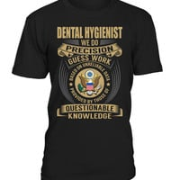 Dental Hygienist - We Do Precision Guess Work