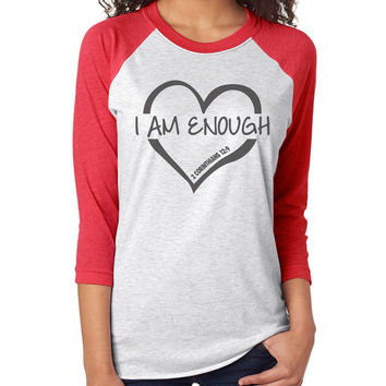 I Am Enough 3/4 Sleeve Raglan - beautiful quote shirts, workout clothing, motivational tshirts, inspirational baseball tee