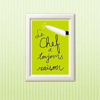 Le Chef A Toujours Raison-French Kitchen Art Poster, Wall Postert, Cafe Art Poster, Digital Print Poster, French Art Poster, Art Print A4.