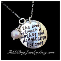 The Love Between a Mother and Daughter is Forever Necklace; Hand Stamped Sterling Silver Necklace with Freshwater Pearl.