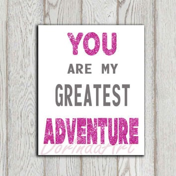 You are my greatest adventure printable Nursery quote Wedding quote print Pink glitter Gray Wall decor Anniversary card INSTANT DOWNLOAD