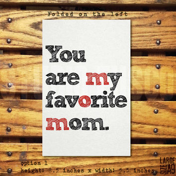 You're My Favorite Mom/Favourite Mum/A9/8.5x5.5 Inches/Mother's Day Card/Birthday/Just Because/Custom Text/Blank Inside/Envelope Included