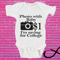 Photo With Baby 1.00 Dollar I'm Saving For College Gerber Onesuit ®