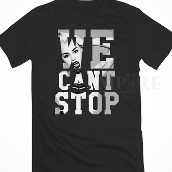 We Can'T Stop Miley Cyrus Typography Unisex/Men Tshirt All Size