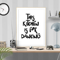 kitchen for dancing, Watercolor, custom design, quote posters, Gift Idea, custom quote sign, Kitchen Quote, dancing in kitchen