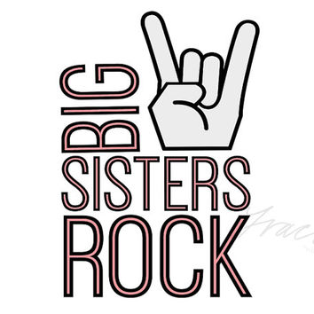 INSTANT DOWNLOAD - Trendy Big Sisters Rock Printable Graphic, T-Shirt, Onesuit, Creeper, Baby, Kids, Humor, Funny, Cute, Iron On