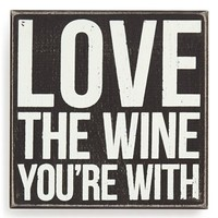 Primitives by Kathy 'Love the Wine You're With' Box Sign - Black
