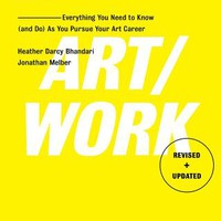 Art/Work - Revised & Updated: Everything You Need to Know (and Do) as You Pursue Your Art Career | IndieBound.org