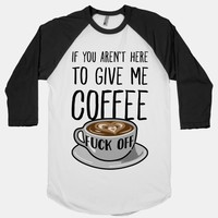 If You Don't Have Coffee, Fuck Off