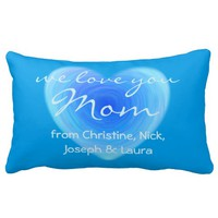 We Love You Mom Personalized Deep Blue Water Heart Pillow