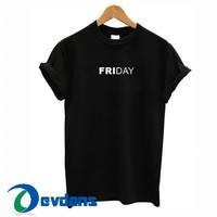 Friday Text T Shirt Women And Men Size S To 3XL | Friday Text T Shirt