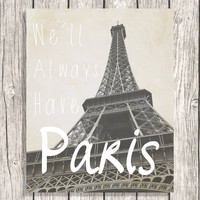 Paris French Decor - We'll Always Have Paris - Printable Typography Art Download