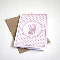I Love Your Butt Greeting Card - Pretty in Pink Polka Dot Design - Customizable - 5 x 7