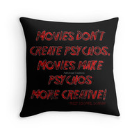 Movies Don't Create Psychos Throw Pillow, Pillow Case & Insert, Multiple Sizes Available!