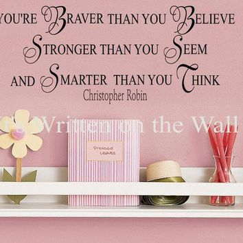 Winnie the Pooh You're Braver than you believe, stronger than you seem Vinyl Lettering Wall Quote