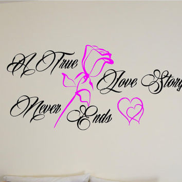 A True Love Story Never Ends Quote interior Wall decal custom sticker
