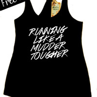 Running Like a Mudder Tougher. Workout Tank Top. Women's Clothing. Mud Run Tank Top. Southern Girl. Running Tank. Country. Free Shipping USA