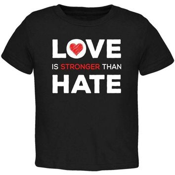 ONETOW Activist Love is Stronger Than Hate World Peace Equality Toddler T Shirt