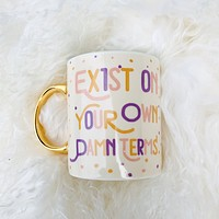 Exist On Your Own Damn Terms Mug in Multicolor
