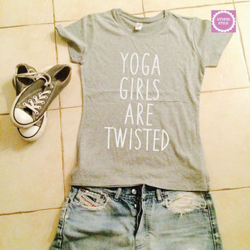 Yoga girls are twisted t-shirts for women tshirts shirts gifts t-shirt womens tops for girls tumblr funny girlfriend gift bestfriends