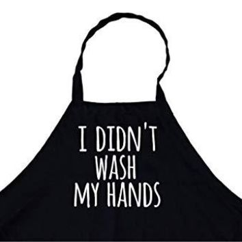 I Didn't Wash My Hands Chef's Funny Cooking Apron for Men (Black) Kitchen, BBQ Grill, Breathable, Machine Washable