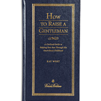 Brooks Brothers - How to Raise a Gentleman by Kay West Hardcover Book | MR PORTER