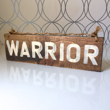 Warrior Sign / Wood Sign / Inspirational Sign