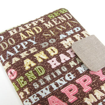 Nook Simple Touch Cover Kindle Fire Cover iPad Mini Cover Kobo Cover Case Make Do and Mend Happy Sewing eReader