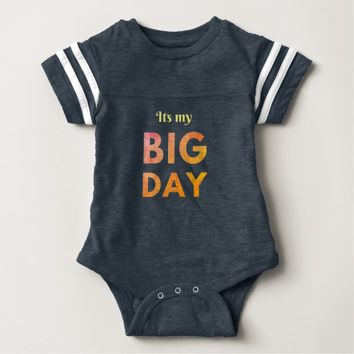Cool its a big day birthday celebration baby bodys baby bodysuit
