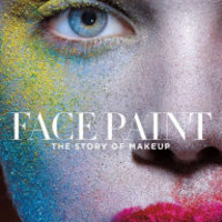 Face Paint: The Story of Makeup by Lisa Eldridge, Hardcover | Barnes & Noble®