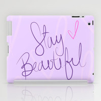Stay Beautiful iPad Case by LookHUMAN